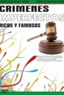 Crimenes imperfectos: ricos y famosos