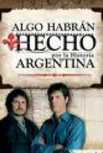 Algo habrán hecho (por La Historia Argentina)