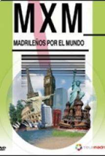 Madrileños por el mundo (MXM)