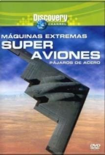 Máquinas extremas - Super aviones