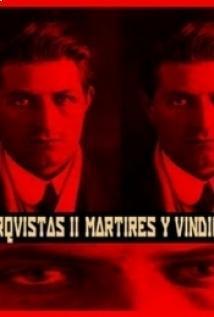 Anarquistas II: Mártires y vindicadores (2005)
