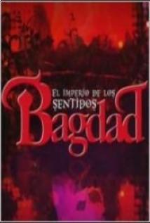 Bagdad el imperio de los sentidos